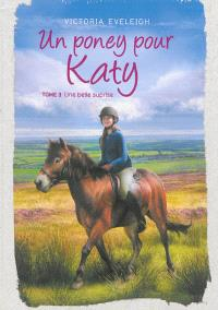 Un poney pour Katy. Volume 3, Une belle surprise