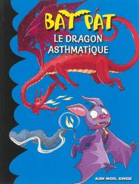 Bat Pat. Volume 12, Le dragon asthmatique
