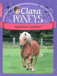 Clara et les poneys. Volume 1, Apprentie cavalière !