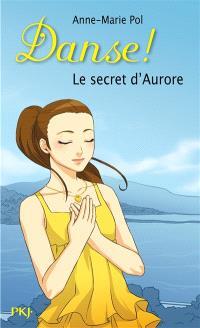 Danse !. Volume 22, Le secret d'Aurore