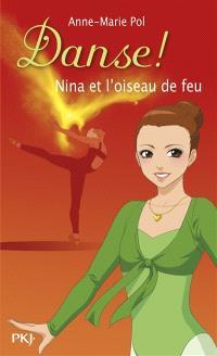 Danse !. Volume 32, Nina et l'oiseau de feu