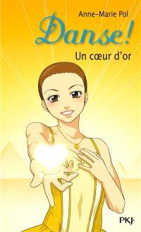 Danse !. Volume 16, Un coeur d'or