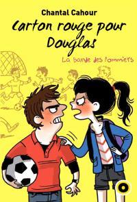 La bande des Pommiers. Volume 5, Carton rouge pour Douglas