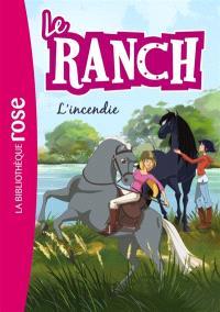 Le ranch. Volume 9, L'incendie