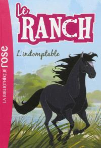 Le ranch. Volume 3, L'indomptable