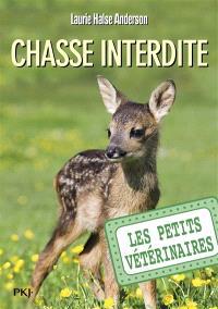 Les petits vétérinaires. Volume 8, Chasse interdite