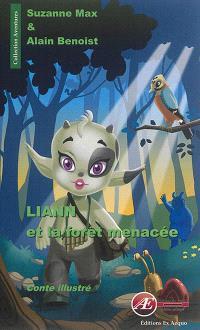 Liann et la forêt menacée : conte illustré