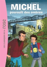 Michel. Volume 2, Michel poursuit des ombres