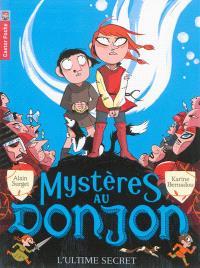 Mystères au donjon. Volume 8, L'ultime secret