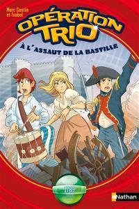 Opération trio. Volume 7, A l'assaut de la Bastille : 1789