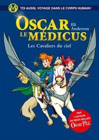 Oscar le médicus. Volume 5, Les cavaliers du ciel