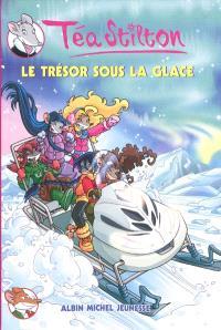 Téa Stilton. Volume 7, Le trésor sous la glace