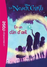 The never girls. Volume 1, En un clin d'oeil