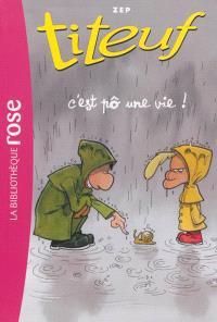 Titeuf. Volume 3, C'est pô une vie !