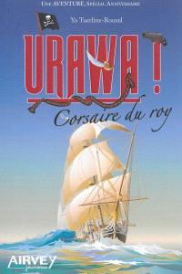Urawa ! : corsaire du roy