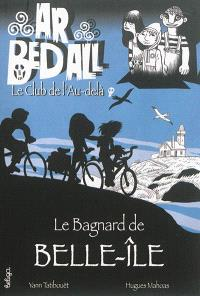 Ar bed all, le club de l'au-delà. Volume 4, Le bagnard de Belle-Ile