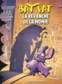 Bat Pat. Volume 9, La revanche de la momie
