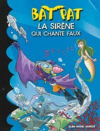 Bat Pat. Volume 10, La sirène qui chante faux