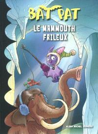 Bat Pat. Volume 5, Le mammouth frileux