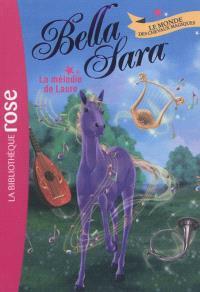 Bella Sara : le monde des chevaux magiques. Volume 6, La mélodie de Laure