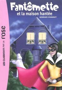 Fantômette. Volume 17, Fantômette et la maison hantée