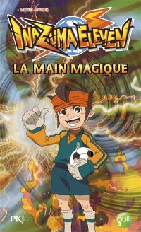 Inazuma eleven. Volume 9, La main magique