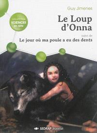 Le loup d'Onna; Suivi de Le jour où ma poule a eu des dents