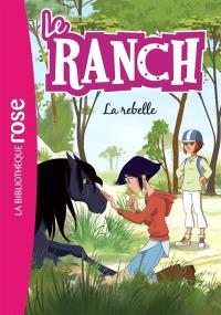Le ranch. Volume 12, La rebelle