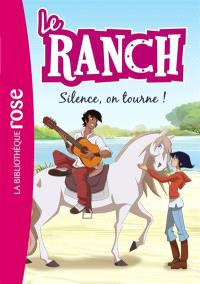 Le ranch. Volume 6, Silence, on tourne !