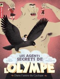Les agents secrets de l'Olympe. Volume 3, Dans l'antre du Cyclope