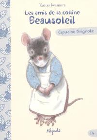 Les amis de la colline Beausoleil. Volume 4, Capucine Grignote