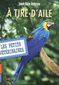 Les petits vétérinaires. Volume 10, A tire-d'aile
