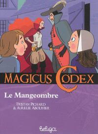Magicus codex. Volume 6, Le Mangeombre