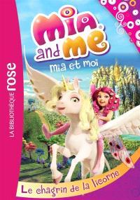 Mia and me = Mia et moi. Volume 7, Le chagrin de la licorne