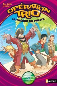 Opération trio. Volume 10, Le trésor du pirate : 1720