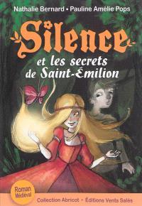 Silence. Volume 5, Silence et les secrets de Saint-Emilion