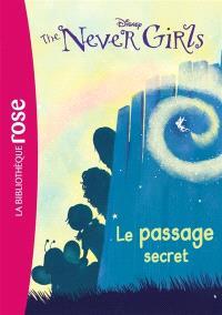 The never girls. Volume 2, Le passage secret