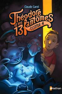 Théodore et ses 13 fantômes. Volume 4