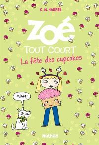 Zoé tout court !. Volume 9, La fête des cupcakes