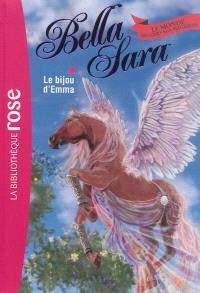 Bella Sara : le monde des chevaux magiques. Volume 12, Le bijou d'Emma