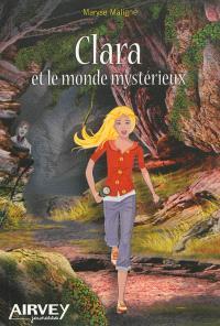Clara et le monde mystérieux