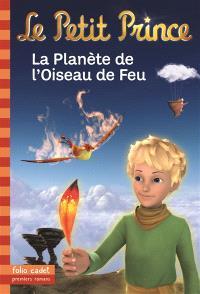 Le Petit Prince. Volume 2, La planète de l'oiseau de feu