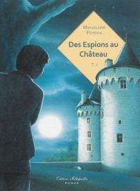 Des espions au château. Volume 1