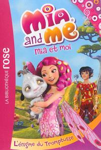 Mia and me = Mia et moi. Volume 2, L'énigme du Tromptusse