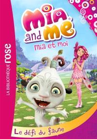 Mia and me = Mia et moi. Volume 3, Le défi du faune