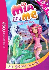 Mia and me = Mia et moi. Volume 5, Une grande nouvelle