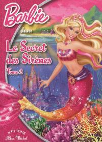 Barbie et le secret des sirènes. Volume 2