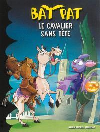 Bat Pat. Volume 11, Le cavalier sans tête