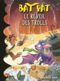 Bat Pat. Volume 8, Le réveil des trolls