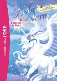 Bella Sara : le monde des chevaux magiques. Volume 19, L'épreuve de Stella